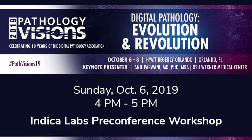 Indica Labs Preconference Workshop – Path Visions, Orlando, FL USA – October 6, 2019