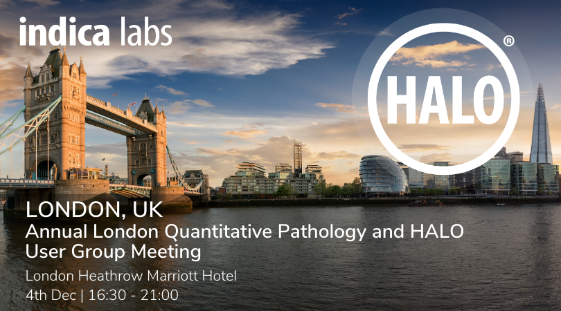 Indica Labs' London Quantitative Pathology and HALO User Group Meeting